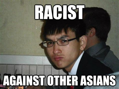 Racism Meme - asian racist quotes quotesgram