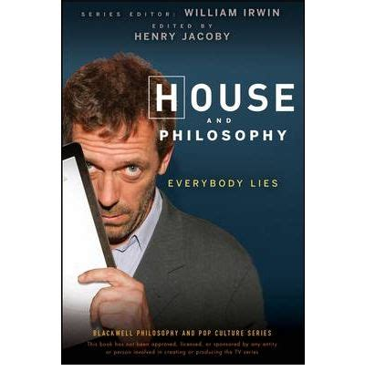 everybody lies books house and philosophy everybody lies henry jacoby