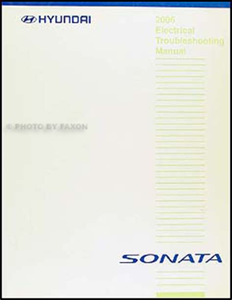 2006 hyundai azera electrical troubleshooting manual original 2006 hyundai sonata electrical troubleshooting manual original