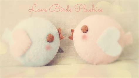 video tutorial how to make love how to make a kawaii love bird plushie tutorial youtube