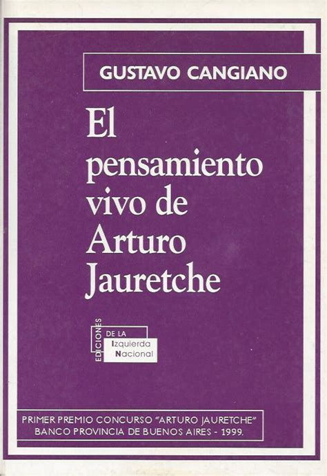 el pensamiento vivo de 8415177771 cangiano gustavo el pensamiento vivo de arturo jauretche el peronismo en sus fuentes