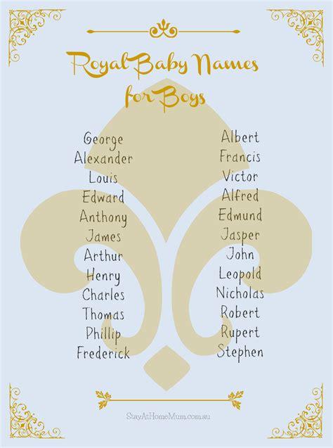 A Boy And Royal Baby Royal Baby Names Stay At Home
