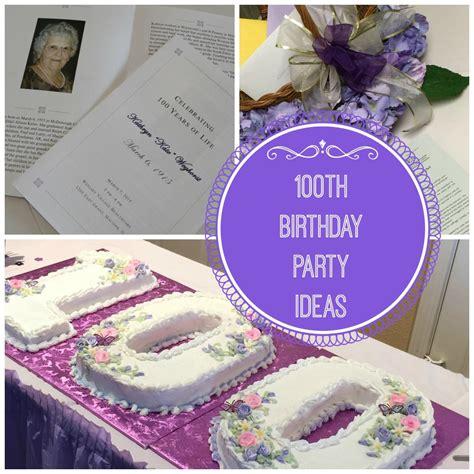 birthday ideas 100th birthday ideas celebrating 100 years of