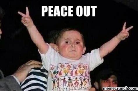Peace Sign Meme - peace out