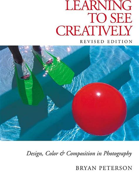 libro learning to see creatively some of the best photography books to help you become a pro