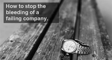 how to stop bleeding on a how to stop the bleeding of a failing company
