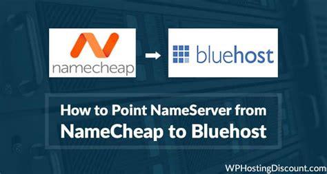 point nameservers  namecheap  bluehost
