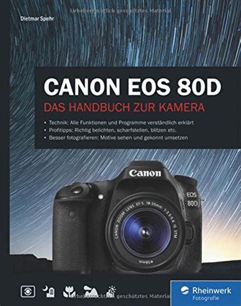 Kamera Canon Eos 80d Only canon eos 80d das handbuch zur kamera avaxhome