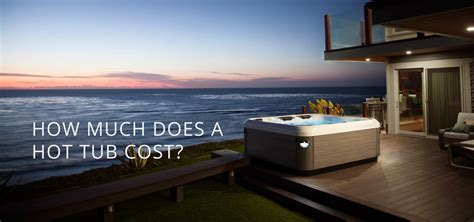 how much is a jacuzzi bathtub how much does a hot tub cost hot tub prices