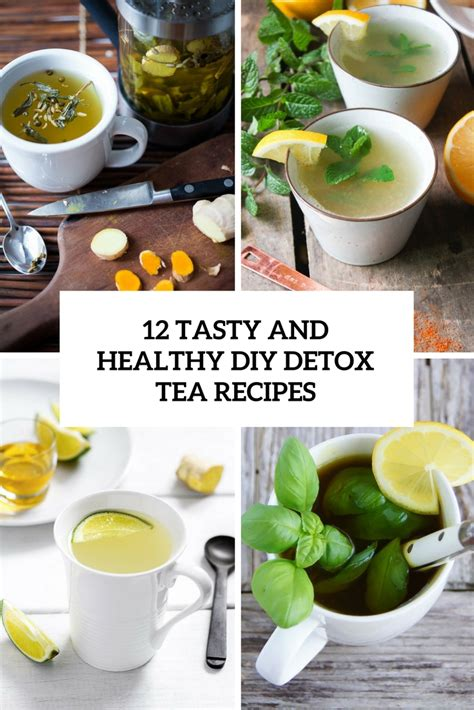 Tasty Detox Recipes by 12 Tasty And Healthy Diy Detox Tea Recipes Shelterness