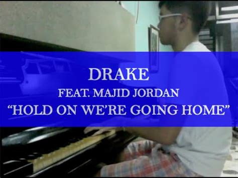 feat majid hold on we re going home piano