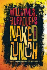 Lunch The Restored Text lunch the restored text by william s burroughs