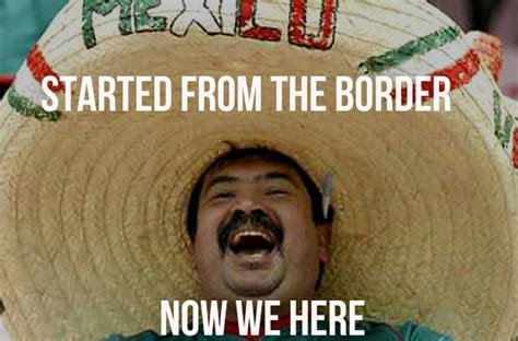 Mexican Racist Memes - racist memes mexican www pixshark com images galleries