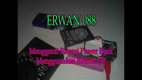cara membuat powerbank menggunakan baterai hp cara mengganti baterai power bank menggunakan baterai hp