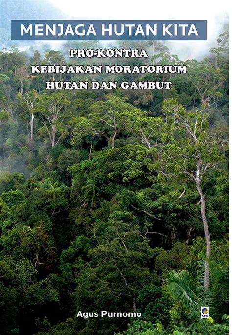 peluncuran dan bedah buku menjaga hutan kita pro kontra