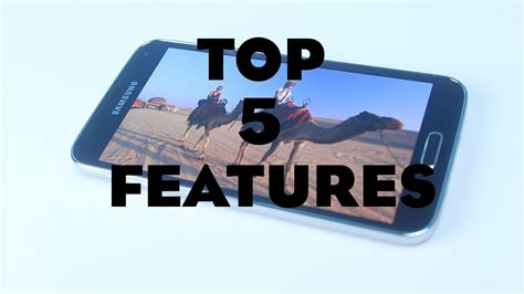 galaxy s5 best features samsung galaxy s5 top 5 features
