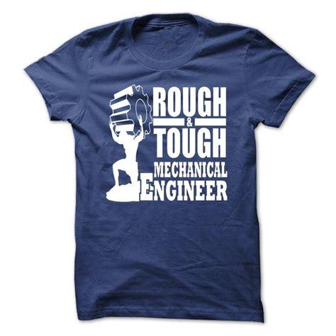 Tshirt Mechanical Engineering 49 best images about mechanical engineer t shirts
