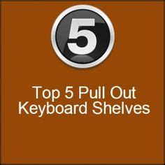 Summera Pull Out Keyboard Shelf by 1000 Images About Pull Out Keyboard Shelf On