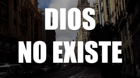 dios no existe dios no existe vidshaker