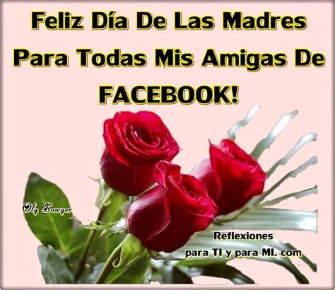 imagenes feliz dia de la madre facebook buenos deseos para ti y para m 205 feliz d 237 a de las madres