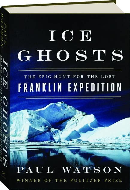 ghosts the epic hunt for the lost franklin expedition