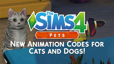 cats and dogs sims 4 the sims 4 pets new animation codes for cats and dogs sims community