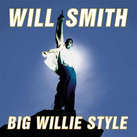 Big Style children of the 90s will smith s big willie style