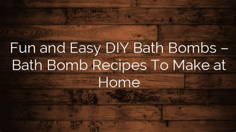 Easy Recipes To Make At Home by And Easy Diy Bath Bombs Bath Bomb Recipes To Make At