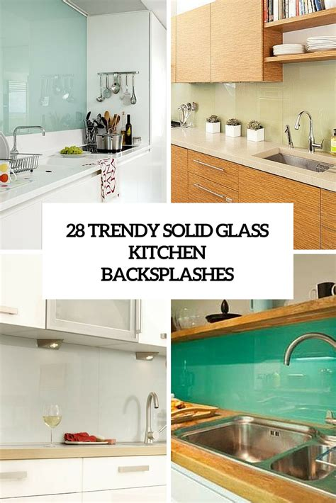 28 choosing the cheap backsplash ideas 15 28 trendy minimalist solid glass kitchen backsplashes