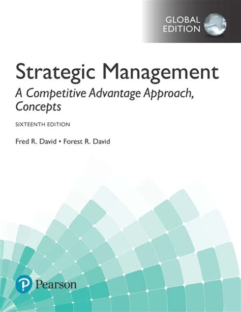 Strategic Management 11ed Competitives Globalization strategic management a competitive advantage approach concepts global edition 16 david david