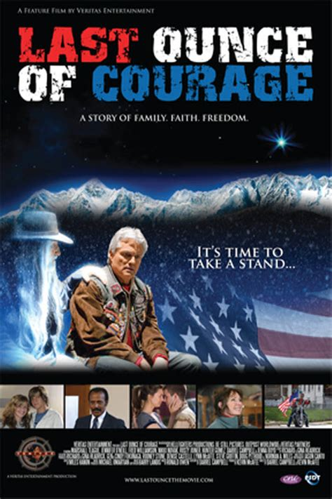 Last Ounce Of Courage 2012 Last Ounce Of Courage 2012 Review And Or Viewer Comments Christian Spotlight On The Movies