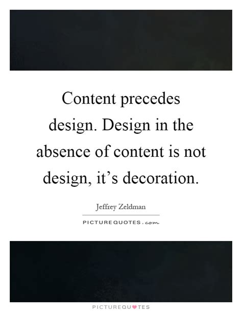 design is not decoration content precedes design design in the absence of content