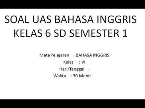 soal bahasa inggris kelas 6 sd soal uas bahasa inggris kelas 6 sd semester 1 youtube