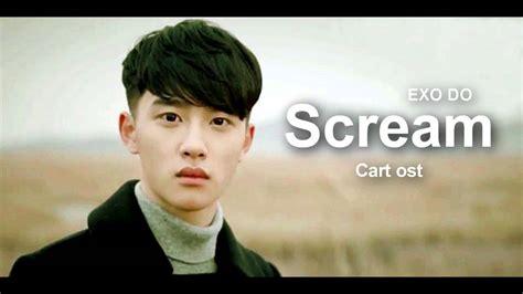 film do exo cart 141103 hq exo kyungsoo do quot scream quot cart ost youtube