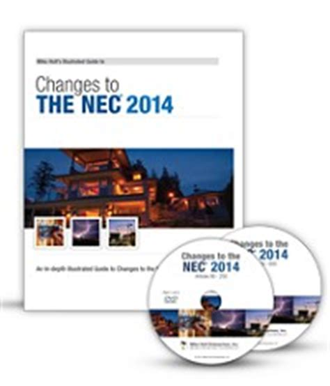 Mike Holt S Illustrated Changes To The Nec 2014