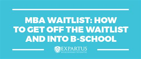 What To Do If You Are Waitlisted Mba by Expartus Consulting Mba Waitlist How To Get The Waitlist