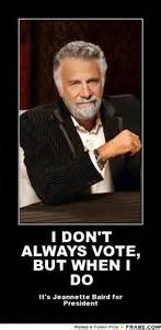 I Dont Always Meme Generator - i don t always vote but when i do the most