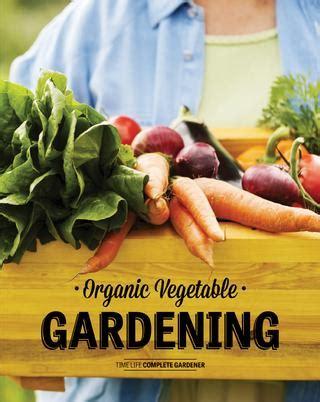 organic gardening affiliate programs time life organic vegetable gardening by marco brugnoli