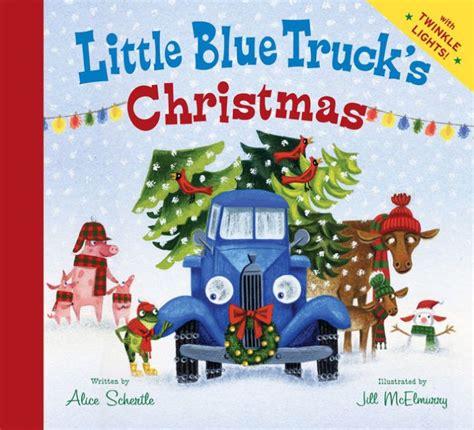 little blue truck 0857637347 little blue truck s christmas by alice schertle jill mcelmurry nook book nook kids ebook
