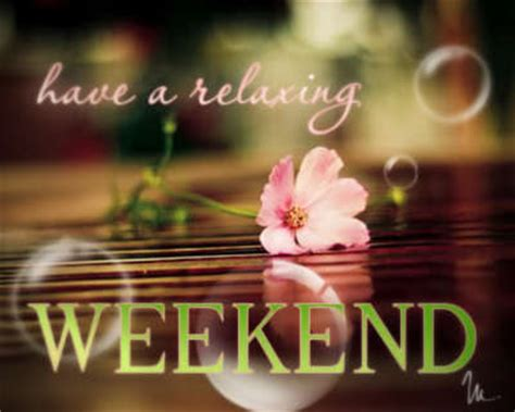 Weekend Relaxing by A Relaxing Weekend Days Weekend Myniceprofile