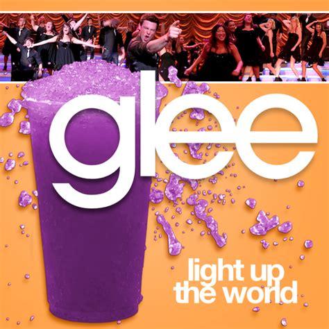 Light Up The World Glee image glee light up the world jpg glee users wiki