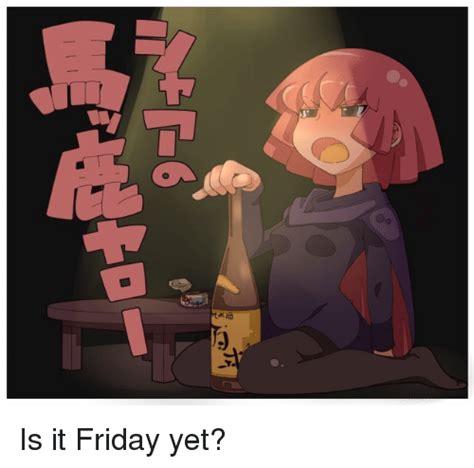 Is It Friday Yet Meme - is it friday yet dank meme on sizzle