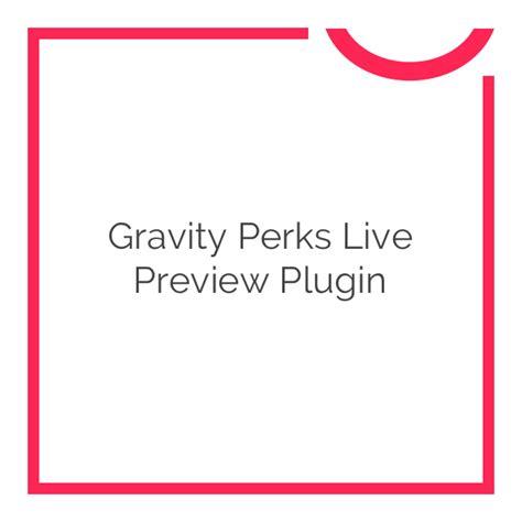 Gravity Perks Live Preview V1 2 7 gravity perks live preview plugin 1 2 10 nobuna
