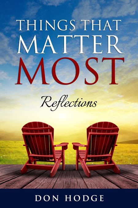 and the things that matter books things that matter most reflections by don hodge