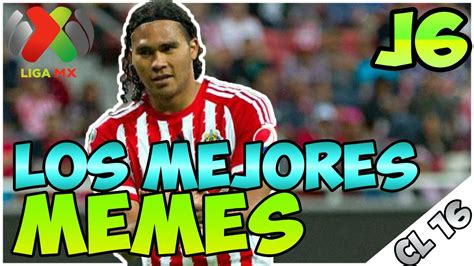 Memes De Futbol - jornada 6 mejores memes clausura 2016 liga mx m 233 xico esto