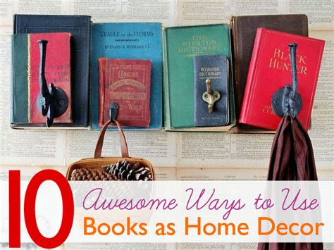 home decor books 10 awesome ways to use old books to spruce up your home
