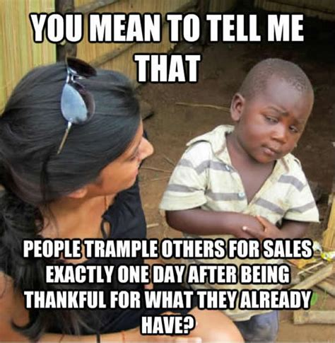 Memes Black Friday - 10 black friday memes 9 i need this shopping tool for