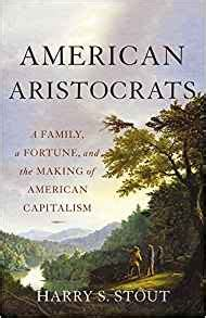 american aristocrats a family a fortune and