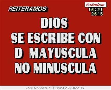 imagenes de dios se escribe con mayuscula dios se escribe con quot d quot mayuscula no minuscula placas