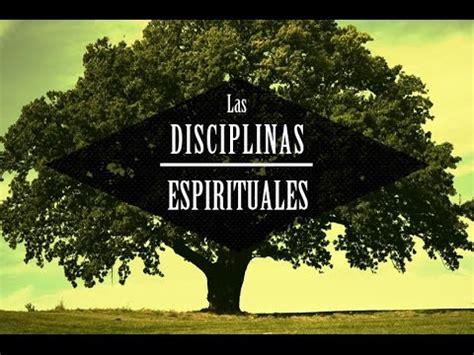 disciplinas espirituales 1 introduccion youtube